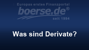 Was sind Derivate?