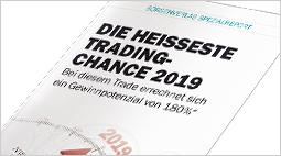 """Neuer Sonderreport: """"Die heißeste Trading-Chance 2019 – Bei diesem Trade errechnet sich ein Gewinnpotenzial von 180%"""""""