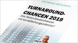 """Neuer Sonderreport: """"Turnaround-Chancen 2019 – Drei Aktien-Sonderchancen mit Vervielfachungspotenzial!"""""""