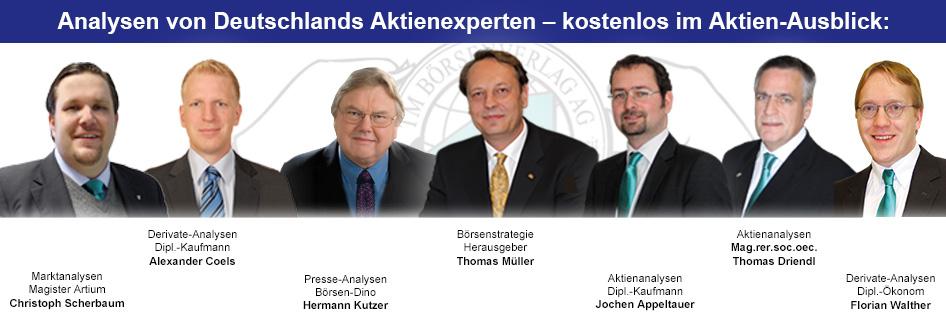 Aktien-Ausblick-Redaktion: Thomas Müller, Jochen Appeltauer, Hermann Kutzer, Thomas Driendl, Alexander Coels, Florian Walther und Christoph Scherbaum